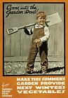 WA94 Vintage WW1 Come In to The Garden Dad Grow Your Own War Poster A1/A2/A3/A4
