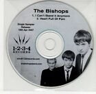 (EG458) The Bishops, I Can't Stand It Anymore - 2007 DJ CD