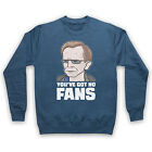 WEALDSTONE RAIDER YOU'VE GOT NO FANS FUNNY FOOTBALL ADULTS SWEATSHIRT SWEATER