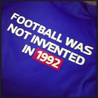 Football Was Not Invented In 1992 Anti-Sky Against Modern Football T-Shirt