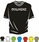 T-Shirt - COLOGNE - Sprüche - Kult  - Neu - Fun - Must Have