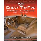 """Chevy Tri-Five Custom Interiors:1955,1956,1957  by Ron """"The Stitcher"""" Mangus~NEW"""