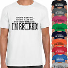 grabmybits - I Don't Want To... I'm Retired Funny T Shirt - Retirement Gift