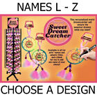 YOUR OWN PERSONALISED COLOURFUL SWEET DREAM CATCHER *NAMES L - Z* NEW