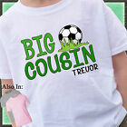 SOCCER BIG COUSIN SHIRT PERSONALIZED SHIRT PERSONALIZED NAME