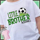 SOCCER LITTLE BROTHER SHIRT PERSONALIZED SHIRT PERSONALIZED NAME