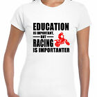 grabmybits - Education is Important, Racing is Importanter Ladies T Shirt, Moto