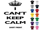 I Can't Keep Calm T-Shirt #128 - Free Shipping