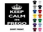 Keep Calm I'm Prego T-Shirt #123 - Free Shipping