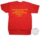 Liverpool Bill Shankly Two Teams Quote Football T-Shirt
