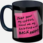 Gifts for Knitters & Crocheters ~ 11 oz. Ceramic Coffee Mug ~ Back Away message