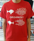 Organize Big fish eats little fish T shirt Tee Activist anti government all size