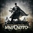 VAN CANTO - DAWN OF THE BRAVE USED - VERY GOOD CD