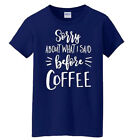 L.A. Imprints Sorry About What I Said Before Coffee Adult T-Shirt