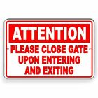 Attention Please Close Gate Upon Entering Exiting Metal Sign THREE SIZES SNW009