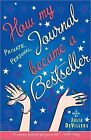 How My Private Personal Journal Became a Bestseller von ...   Buch   Zustand gut