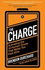 The Charge: Activating the 10 Human Drives That Make You Feel Alive, Burchard..