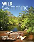 Wild Swimming Sydney Australia: 250 Best Rock Pools, Beaches, Rivers & Waterhole