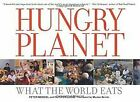 Hungry Planet: What the World Eats von Peter Menzel | Buch | Zustand sehr gut