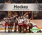 Hockey: Great Moments, Records, and Facts [Great Sports]