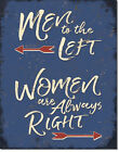 Women Are Always Right Tin Metal Sign 13 x 16in