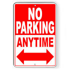No Parking Anytime Double Arrows Metal Sign Or Decal 7 SIZES SNP003