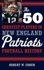 The 50 Greatest Players in New England Patriots Football History $4.38 USD on eBay
