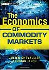 The Economics of Commodity Markets 1st edition by Chevallier, Julien