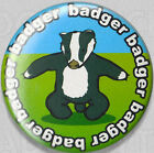 BADGER BADGER Badge Button Pin - Internet Meme CLASSIC !  25mm and 56mm size!