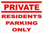 Private Resident Parking Only Sign for Office Factory Shop or Home 300mm x 200mm