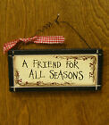 "FRIENDS SIGNS #30933B  A Friend For All Seasons, 2.25"" x 5.75"" From Retail Shop"