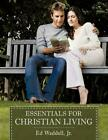 Essentials for Christian Living by Ed Waddell Jr (English) Paperback Book Free S