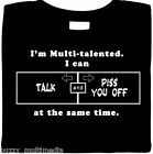 Multi-Talented - Talk & Piss You Off At Same Time, funny shirt, sarcastic tees
