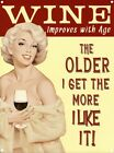 New Wine Improves With Age The Older I Get Tin Sign