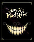 FUNNY WE'RE ALL MAD HERE CHESHIRE CAT T-SHIRT-MENS WOMENS-S TO 5XL