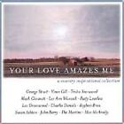 Your Love Amazes Me by Various Artists (CD, Jul-1999, MCA Nashville) Country CCM