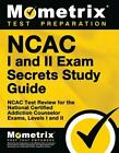 NCAC I and II Exam Secrets Study Guide Package: NCAC Test Review for the Nationa