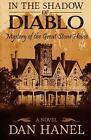 In the Shadow of Diablo: Mystery of the Great Stone House by Dan Hanel (English)