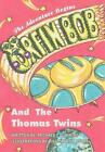 Orfin Bob and the Thomas Twins: The Adventure Begins by Michael T. Gunning (Engl