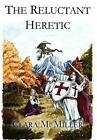 The Reluctant Heretic by Clara Miller (English) Hardcover Book Free Shipping!