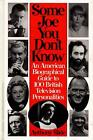 Some Joe You Don't Know: An American Biographical Guide to 100 British Televisio