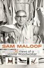 Sam Maloof: 36 Views of a Master Woodworker by Fred Setterberg (English) Hardcov