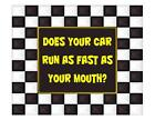Custom Made T Shirt Does Your Car Run Fast As Mouth Checked Sarcasted Racing