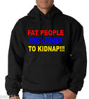 FAT PEOPLE ARE HARDER TO KIDNAP VERY BIG SIZE HOODIES 3/4/5XL BLACK