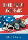 Blood, Sweat and Fears by Robert D. Garcia (English) Hardcover Book Free Shippin