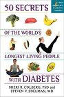 50 Secrets of the Longest Living People With Diabetes By Colberg, Sheri, Ph.D...