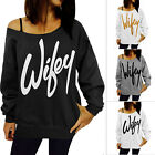 4 Colors Ladies Wifey Off Shoulder Sweatshirt Jumper Blouse Tee Shirt Women Gift