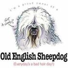 Old English Sheepdog Funny T Shirt 7 X Large to 14 X Large Pick Your Size