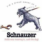 Schnauzer Funny T Shirt 7 X Large to 14 X Large Pick Your Size