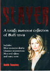 SLAYER ~ TRIVIA BOOK OF BUFFY THE VAMPIRE SLAYER ~ Keith Topping